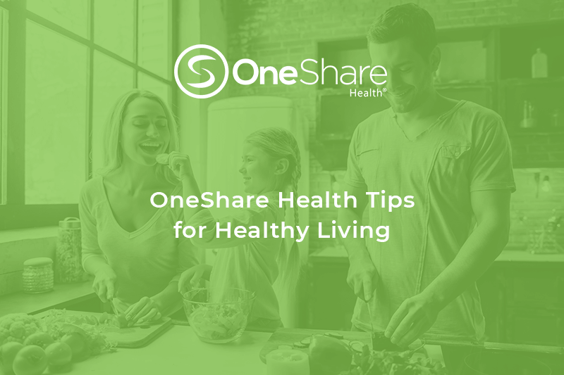 OneShare Health believes a healthy lifestyle includes eating good foods, exercise, and productive habits. Here are 7 health tips for healthy living.