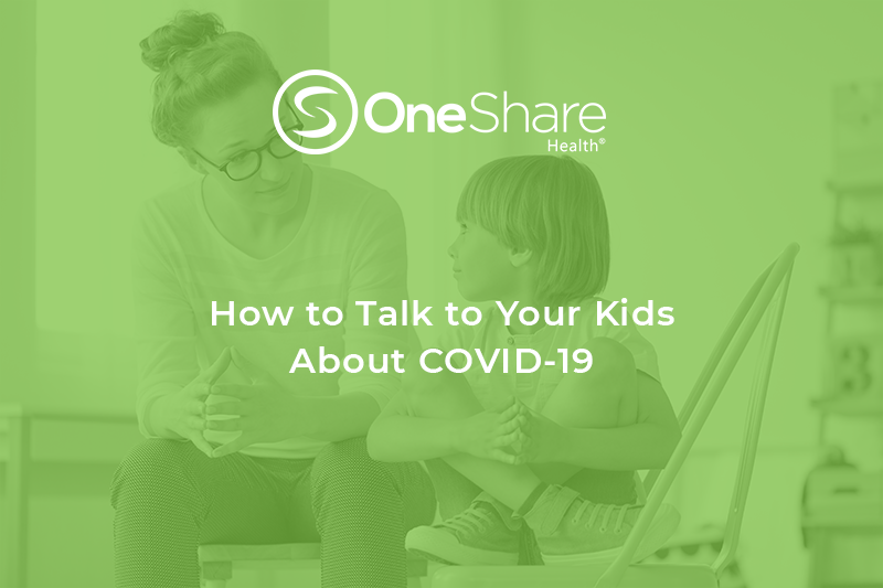 OneShare Health Insurance Alternative | How to Talk to Your Kids About COVID-19