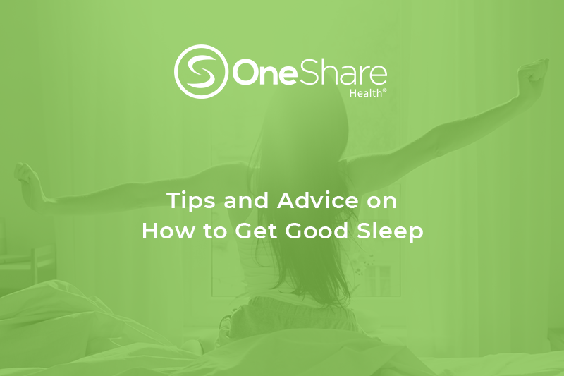 Five Tips and Advice on How to Get Good Sleep | OneShare Health Insurance | Health Care Sharing Ministry