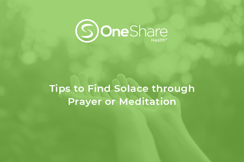 OneShare Health | Meditation Tips and How to Pray as Members of a Christian Medical Cost-Sharing Ministry