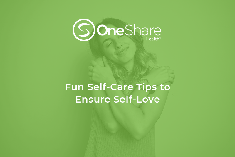 OneShare Health Christian Health Care | Follow These Tips for Self-Care and Self-Love