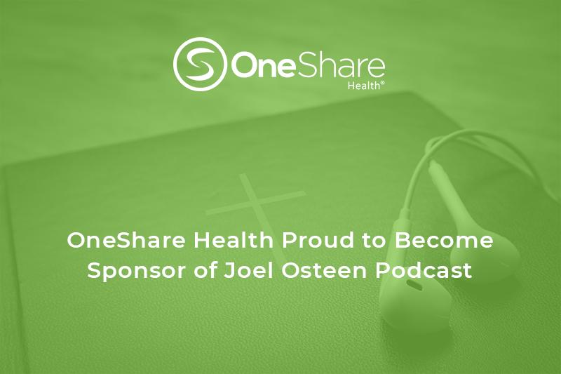 Christian Nonprofit OneShare Health Sponsors Joel Osteen Podcast