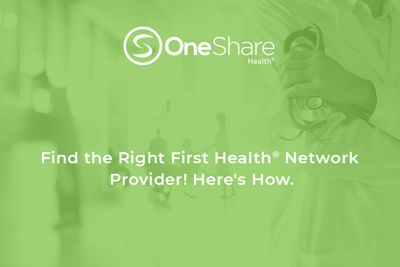 First Health Network | At OneShare Health, we've teamed up with the First Health Network, one of the nation's largest networks of providers!