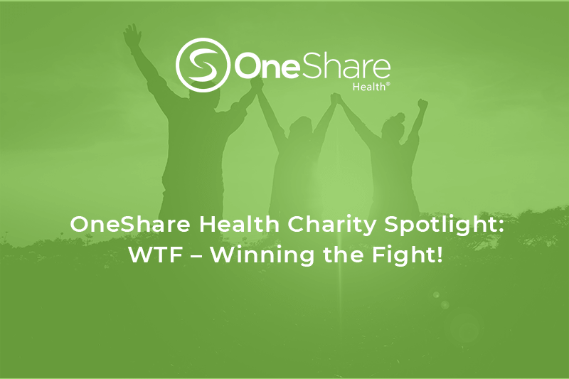 OneShare Health Nonprofit Charity Spotlight | WTF: Winning the Fight!