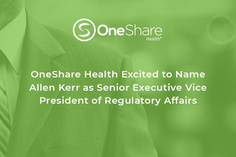 OneShare Health News | Allen Kerr Named Senior Executive Vice President of OneShare Health's Regulatory Affairs