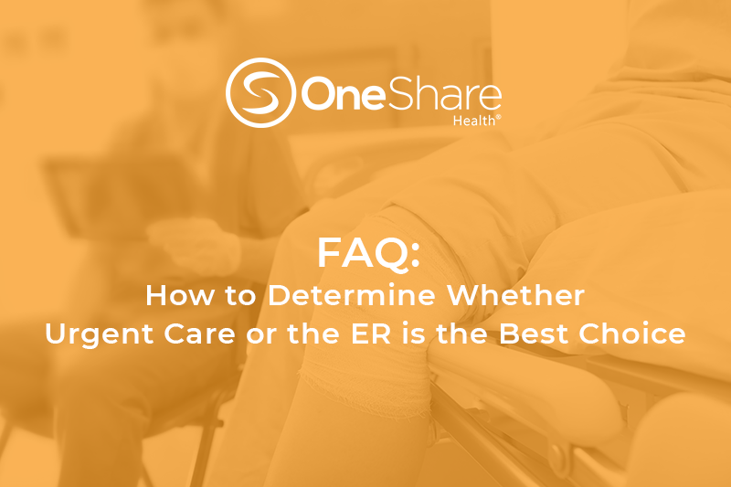 What's the Difference Between Urgent Care and ER?   Information for Members of OneShare Health Christian Health Share