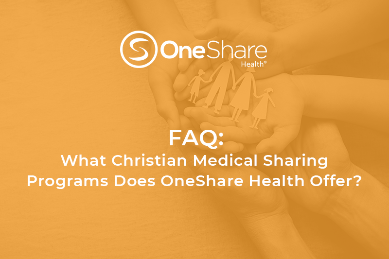 FAQ: What Christian Medical Sharing Programs Does OneShare Health Have?