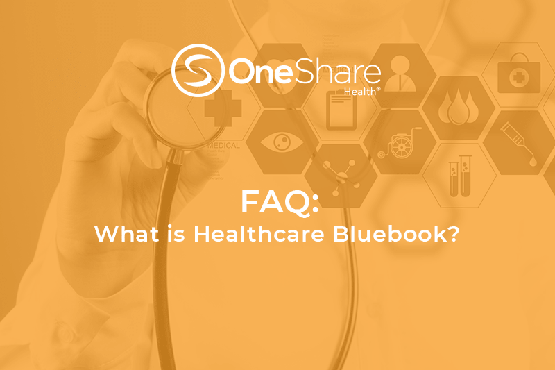 What is Healthcare Bluebook? With Healthcare Bluebook, OneShare Health Members will be able to negotiate Fair Prices for the most affordable health care.