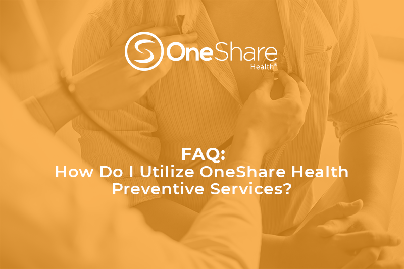 Preventive Services Are an Important Health Care Sharing Feature at OneShare Health