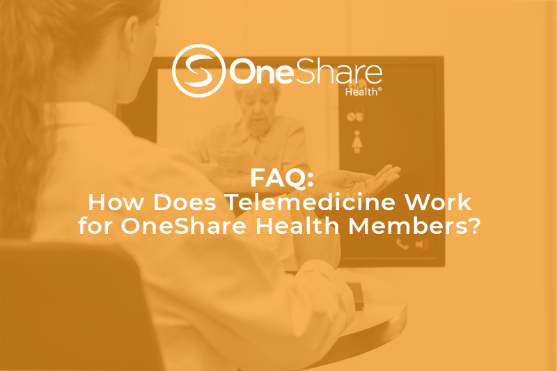 As a OneShare Member, you get 24/7 access to Telemedicine for a 100% Shared Consult Fee!