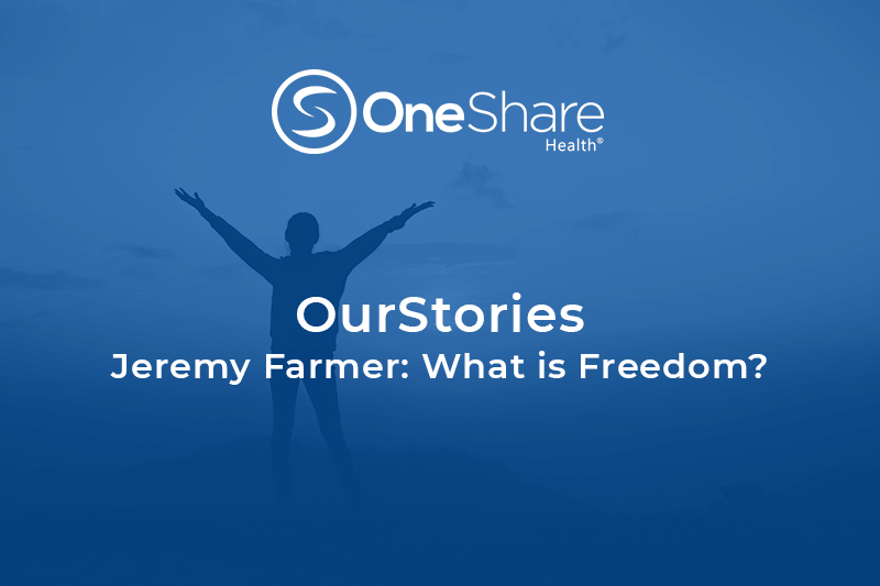 OurStories: Jeremy Farmer on Freedom | OneShare Health Christian Health Sharing