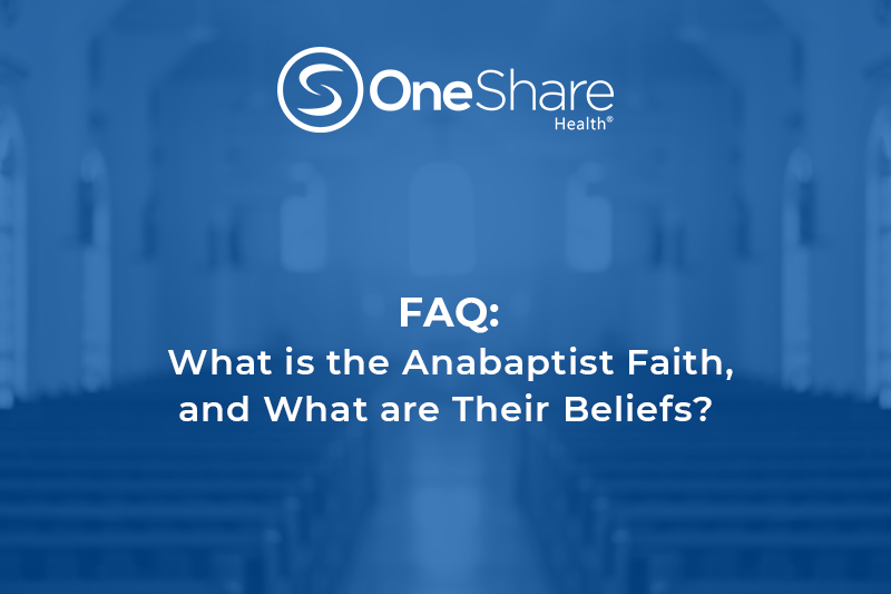 What is Anabaptist Faith? Read More About Anabaptist Beliefs and How Anabaptist Health Share Plans Are In-Line with the Christian Community.