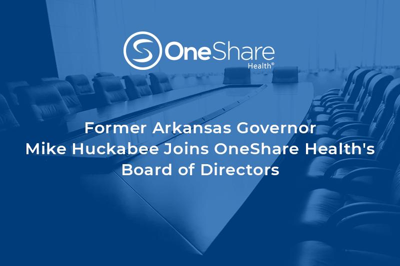 OneShare Health News | Mike Huckabee Joins OneShare Health's Board of Directors